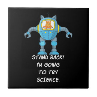 Stand Back Going To Try Science Funny Robot Cat Tile
