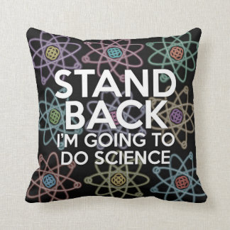 STAND BACK I'M GOING TO DO SCIENCE CUSHION