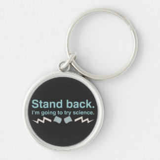 Stand back. I'm going to try science. Key Ring