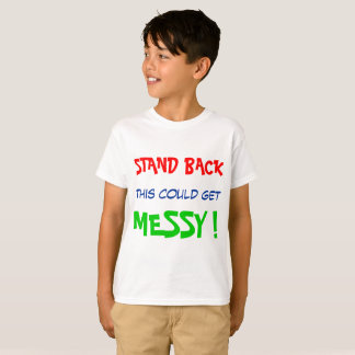Stand back, this could get messy! T-Shirt