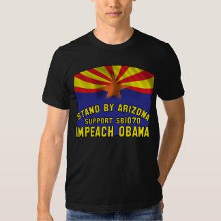 Stand by Arizona - Support SB1070 - Impeach Obama Shirts