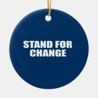 STAND FOR CHANGE ORNAMENT