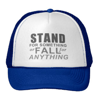 Stand for Something - Inspirational Cap