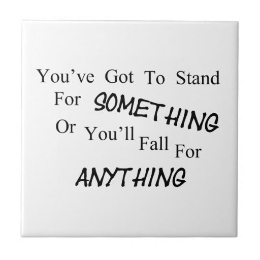 Stand For Something Tile