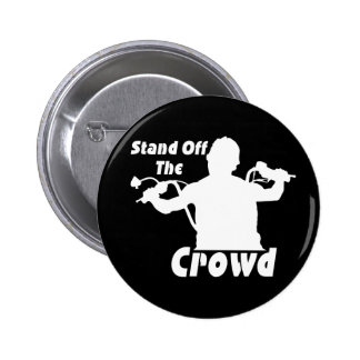 Stand Off The Crowd 6 Cm Round Badge