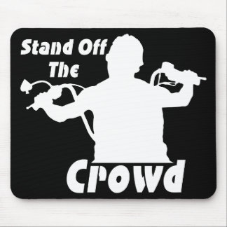 Stand Off The Crowd Mouse Pad
