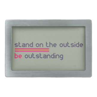 Stand on the outside be Outstanding Belt Buckles
