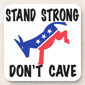 Stand Strong Don't Cave Beverage Coasters