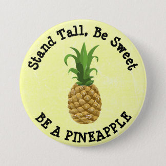 Stand Tall, Be Sweet. Be a Pineapple Button