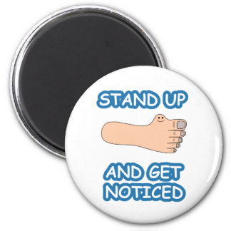 Stand Up And Get Noticed 6 Cm Round Magnet