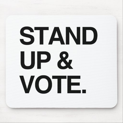 STAND UP AND VOTE MOUSEPADS