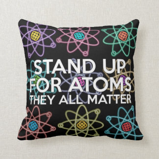 STAND UP FOR ATOMS CUSHION