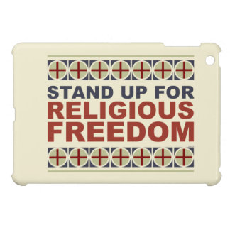 Stand Up For Religious Freedom Case For The iPad Mini