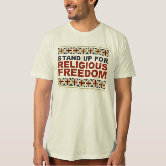 Stand Up For Religious Freedom T Shirts