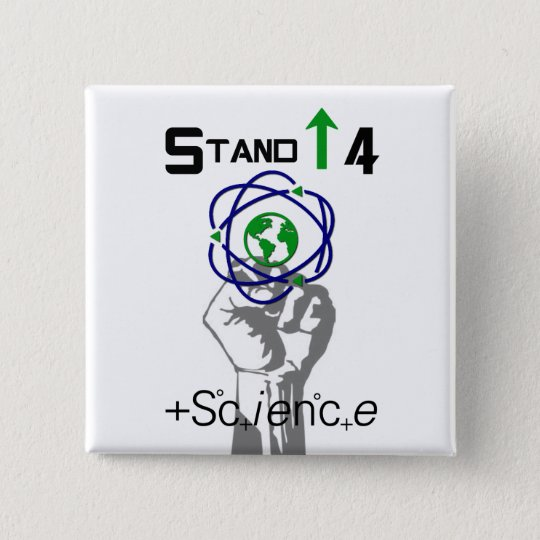 Stand Up For Science March Protest Button