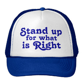 Stand up for what is Right Cap