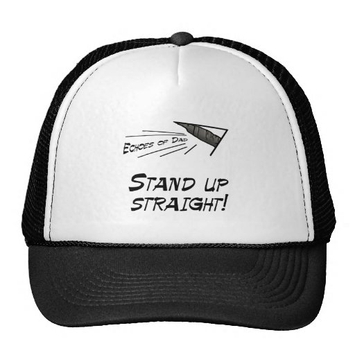 Stand up straight! trucker hats