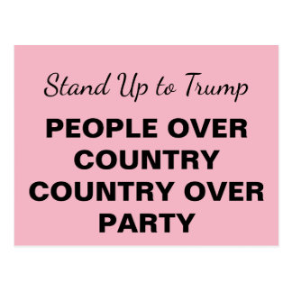 Stand Up To Trump People Over Country Over Party Postcard