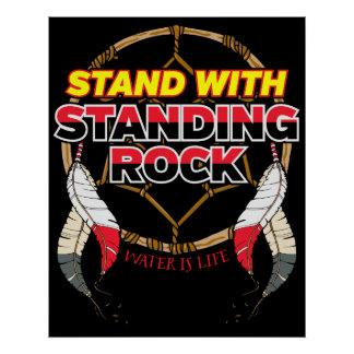 Stand With Standing Rock Water is Life Poster