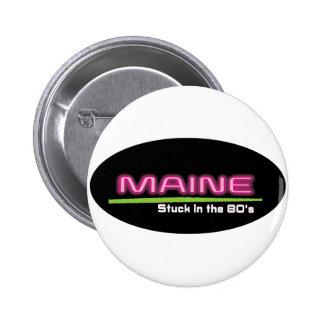 Standard, 2¼ Inch Round Button MAINE STUCK IN 80's