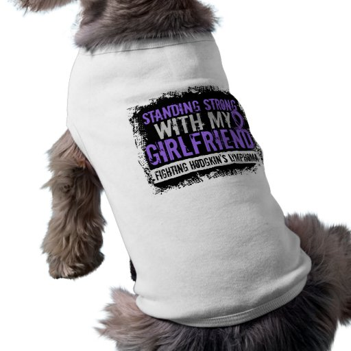 Standing Strong Girlfriend Hodgkins Lymphoma Doggie T Shirt
