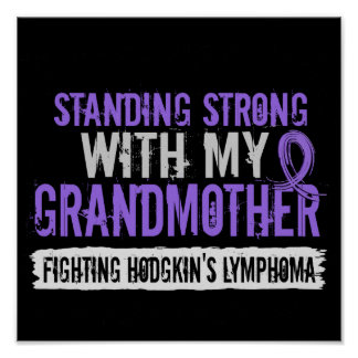 Standing Strong Grandmother Hodgkins Lymphoma Posters