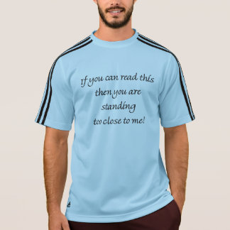 Standing Too Close Funny Quote T-Shirt