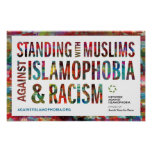 Standing w/ Muslims Against Islamophobia & Racism Poster