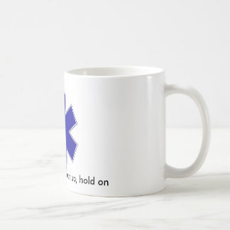 star_of_life, Get in, sit down, shut up, hold on Basic White Mug