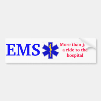 Star-of-life-gold, EMS, More than justa ride to... Bumper Sticker