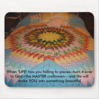 "Starburst Quilt, When ""LIFE"" has you falling to... Mouse Mat"