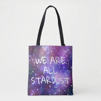 Stardust space galaxy purple WE ARE ALL STARDUT Tote Bag