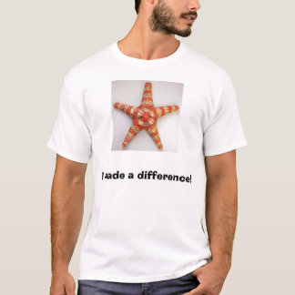 starfish, I made a difference! T-Shirt