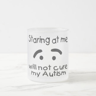 Staring At Me Will Not Cure My Autism (Face) Frosted Glass Mug