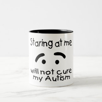 Staring At Me Will Not Cure My Autism (Face) Two-Tone Mug