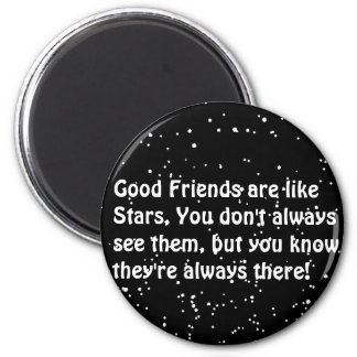 stars are like friends always there 6 cm round magnet