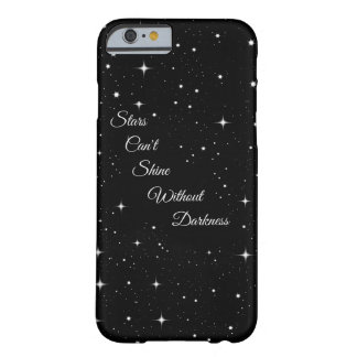 Stars Can't Shine Without Darkness Barely There iPhone 6 Case