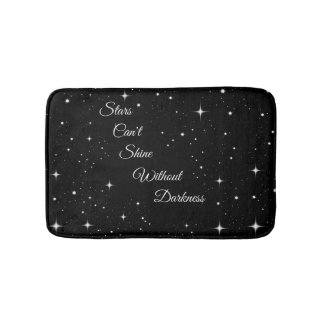 Stars Can't Shine Without Darkness Bath Mats