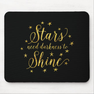 Stars Need Darkness To Shine Gold Black Mouse Pad
