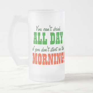 Start Drinking in The Morning Frosted Glass Beer Mug