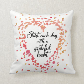 Start Each Day Grateful Heart Inspirational quote Cushion
