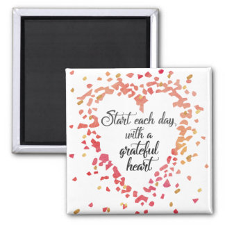 Start Each Day Grateful Heart Inspirational quote Magnet