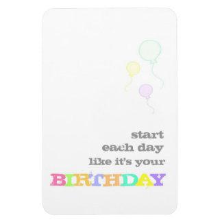 Start Each Day Like It's Your Birthday Rectangular Photo Magnet