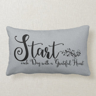 Start Each Day With A Grateful Heart | Quote Art Lumbar Cushion