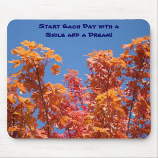 Start Each Day with a Smile and a Dream! Leaves Mouse Pad