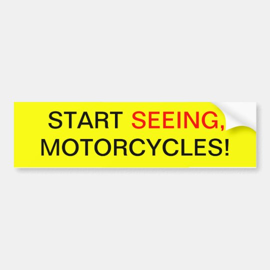 Start Seeing, Motorcycles Bumper Sticker