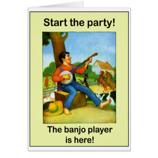 Start the party! The banjo player is here! Greeting Card