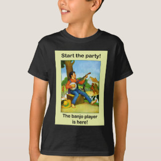 Start the party! The banjo player is here! T-Shirt