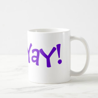 "Start Your Day with a ""Yay!"" Basic White Mug"