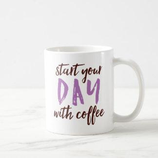 Start Your Day With Coffee. Coffee Mug